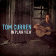 IN PLAIN VIEW / TOM CURREN